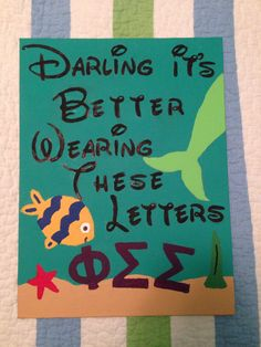 Darling it's better wearing these letters. Disney the little mermaid phi sigma sigma sorority craft