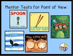 Point of View Using Literature: mentor texts