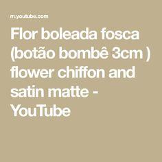 Flor boleada fosca (botão bombê 3cm ) flower chiffon and satin matte - YouTube Chiffon, You Youtube, Flowers, Ribbon Flower, Satin, Head Bands, Stuff Stuff, Flower Ball, Silk Fabric