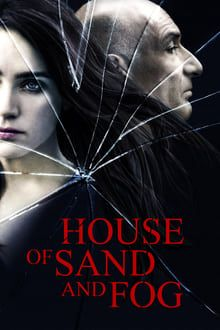 Watch House Of Sand And Fog Full Movie Online For Free Full Movies Online Free Full Movies Fog