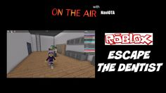 ROBLOX ESCAPE THE EVIL DENTIST OBBY ROBLOX GAMEPLAY WITH