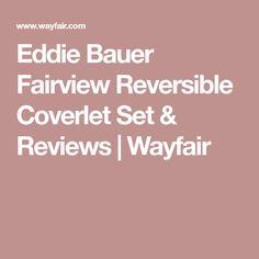 Eddie Bauer Fairview Reversible Coverlet Set & Reviews | Wayfair