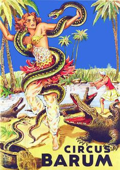Reptile woman - Queen of the snakes & crocodiles.. Exciting vintage circus / sideshow poster  http://www.vintagevenus.com.au/products/vintage_poster_print-c451
