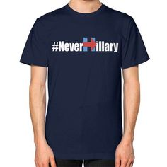 Never Hillary Unisex T-Shirt (on man)
