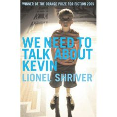 We Need to Talk About Kevin by Lionel Shriver This one comes with a warning: if you have a son who has even mild behavioural problems, you may want to delay reading this. Just for a while.