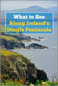 Sights to see along the Dingle Peninsula in Ireland