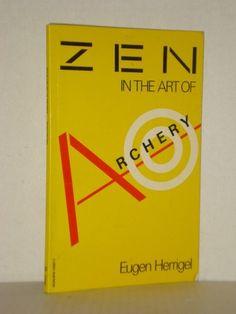 Zen in the Art of Archery by Eugene Herrigel, Enlightenment, Zen Buddhism Books