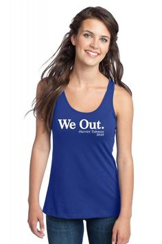 We Out Harriet Tubman 1849 Racerback Tank