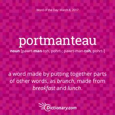 Portmanteau - A word made by putting together parts of other words, as brunch, made from breakfast and lunch Unusual Words, Weird Words, Rare Words, Unique Words, Powerful Words, Cool Words, Weird English Words, Fancy Words, Big Words