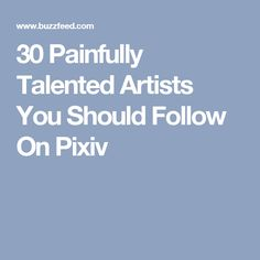 30 Painfully Talented Artists You Should Follow On Pixiv