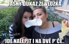 Jasný důkaz, že vložka… Good Jokes, Funny Jokes, Bff, Haha, Comedy, Memes, Motto, Humor, Jokes