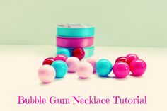 Delightfully Noted: Girl's Bubble Gum Necklace Tutorial