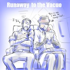 Tuckson and Roman- The Runaway to Vacuo. If only Tuckson actually survived.......