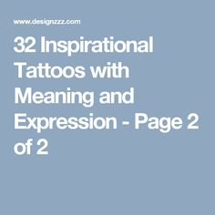 32 Inspirational Tattoos with Meaning and Expression - Page 2 of 2