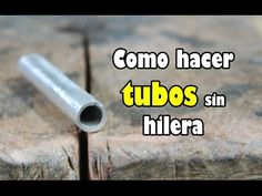 Tutorial  - Como hacer tubos sin hilera - YouTube