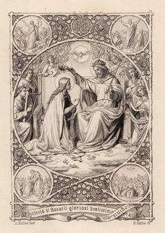Mysteria St. Rosarii gloriosi beatissima Mariae Virginis A German holy card of the five Glorious Mysteries of the Rosary: 1. The Resurrection of Christ2. The Ascension of Christ3. The Descent of the Holy Ghost4. The Assumption of Mary5. The Crowning of Mary in Heaven