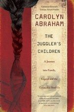 The Juggler's Children by Carolyn Abraham