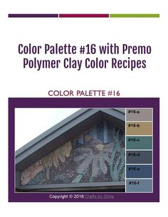 Premo Polymer Clay Color Mixing Recipes for Color Palette 16. Also available for FIMO Pro and Kato brands of  polymer clay.