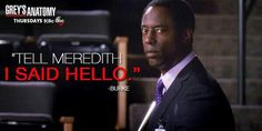 """""""Tell Meredith I said hello."""" Preston Burke to Cristina Yang, he knows her so well, Grey's Anatomy quotes"""