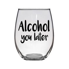 Your place to buy and sell all things handmade Excited to share the latest addition to my shop: Alcohol you later stemless wine glass / funny gift / friend gift / best friend gift / ill call you later / birthday gift / funny birthday