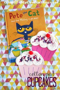 Cotton Pad Cupcakes - Kid Craft Idea perfect to go with Pete the Cat and the Missing Cupcake book! Cotton Pad Cupcakes - Kid Craft Idea perfect to go with Pete the Cat and the Missing Cupcake book! Cupcake Crafts, Cupcake Art, Preschool Books, Preschool Crafts, Preschool Birthday, Preschool Plans, 4th Birthday, Birthday Cake, Pete The Cat Art