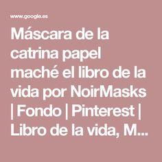 Máscara de la catrina papel maché el libro de la vida por NoirMasks | Fondo | Pinterest | Libro de la vida, Macha y Máscaras