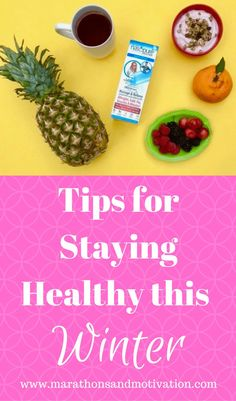 Tips for Staying Healthy this Winter: Hydrate well, Exercise Regularly, Eat your Super Foods, Get plenty of Rest every night