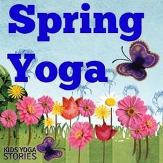 Spring yoga theme ideas including breathing technique, yoga pose, and 3-yoga pose flow | Kids Yoga Stories