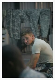 I know this movie is BS by army standards but Jeremy Renner is so gosh darn yummy in it!!