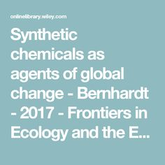 Synthetic chemicals as agents of global change - Bernhardt - 2017 - Frontiers in Ecology and the Environment - Wiley Online Library