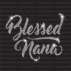 Blessed Nana Iron On Rhinestone Crystal T-Shirt Transfer by JCS Rhinestones in Arts, Crafts & Sewing in Arts, Crafts & Sewing > Sewing > Trim & Embellishments > Iron-on Transfers Nana Quotes, Bible Verses Quotes, Faith Quotes, Words Quotes, Meaningful Quotes, Inspirational Quotes, Quotes About Grandchildren, Bling Shirts, Rhinestone Tshirts