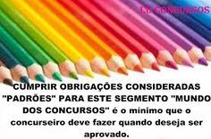 """Lu Concursos: CUMPRIR OBRIGAÇÕES CONSIDERADAS """"PADRÕES"""" PARA EST..."""