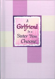 """Blue Mountain Arts' """"A Girlfriend Is a Sister You Choose"""" is a book for the women in your life who are so much more than just friends."""