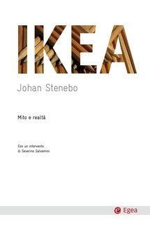 """""""Ikea"""" di Johan Stenebo edito da Egea, € 11.99 su Bookrepublic.it in formato epub"""