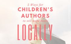 5 Ways for Children's Authors to Sell More Books Locally | Children's authors have so many creative opportunities for their book marketing. Check out these ideas for having events in bookstores and other creative venues. #indieauthors #childrensauthor #booksigning #bookpromo #authorshelpingauthors #bookmarketing #selfpublished