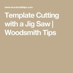 Template Cutting with a Jig Saw | Woodsmith Tips
