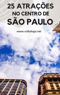São Paulo: Dicas do que fazer no centro da cidade. Descubra quais são as principais atrações, pontos turísticos, museus e construções históricas que você não pode deixar de visitar em Sampa.