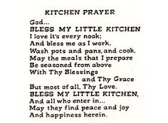 Sweet prayer asking God to...Bless my little kitchen and all who enter in…