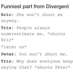 Oh Tris. Haha At least she didn't die from a bullet  Wait is that fandom-wise correct?