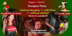 Getting Naughty ♐ with Elves ✂ without shelves!  Dungeon Party Louisville Kentucky @ Remix Saturday, December 19, 2015 · 9:00 PM – 3:00 AM MORE info to attend  http://darkangel.com/events/getting-naughty-with-elves-without-shelves/   #bdsm #kinky #bondage #fetish #master #slave #erotica #submissive #dating