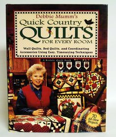 Debbie Mumm's Quick Country Quilts for Every Room Hardcover Book