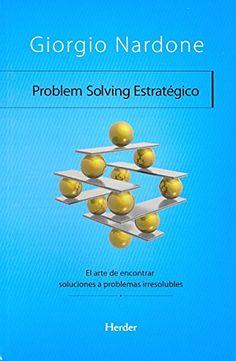 Más Información: Problem Solving Estratégico. El arte de encontrar soluciones a problemas irresolubles en https://liderazgopositivo.com/producto/problem-solving-estrategico-el-arte-de-encontrar-soluciones-a-problemas-irresolubles/