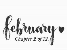 February, Chapter 2 of The Month Of Love month february february quotes hello february welcome february chapter 2 of 12 Hello February Quotes, Welcome February, Hello Quotes, Hello January, February Images, Happy February, New Month Quotes, Monthly Quotes, Quotes About New Year