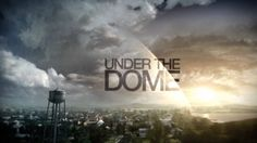 Under Dome Season 3 Premiere Spoilers Unlikely Alliances Inside the Dome Alternate Reality is Explored