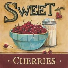 Sweet Cherries Poster Print by Gregory Gorham Cherry Festival, Art Vintage, Vintage Signs, Vintage Prints, French Vintage, Cherries Jubilee, Creation Photo, Cherry Kitchen, Canvas Art