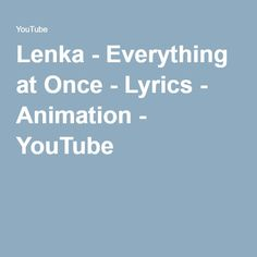 Lenka - Everything at Once - Lyrics - Animation Everything, Lyrics, Animation, Graphic Design, Youtube, Song Lyrics, Animation Movies, Youtubers, Visual Communication