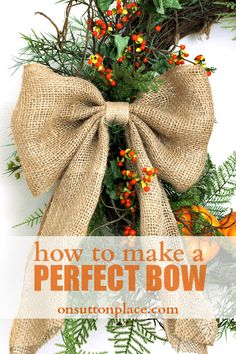 Easy DIY tutorial with pictures on how to make a bow for a wreath! Instructions include how to make a burlap bow with no sewing. Making Burlap Bows, Making Bows For Wreaths, Bow Making, Ribbon Making, Burlap Ribbon, Diy Ribbon, Ribbon Bows, Christmas Crafts, Christmas Decorations