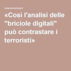 """«Così l'analisi delle """"briciole digitali"""" può contrastare i terroristi»"""