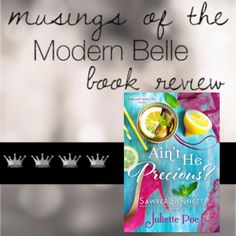 AIN'T HE PRECIOUS A Sex and Sweet Tea Novel By Juliette Poe My musings… 4 Small Town Crowns Juliette Poe introduces readers to small town of Whynot, the Mancinkus family, a sweet story of se…