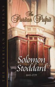 Puritan books | Puritan Pulpit: Solomon Stoddard - By: Solomon Stoddard